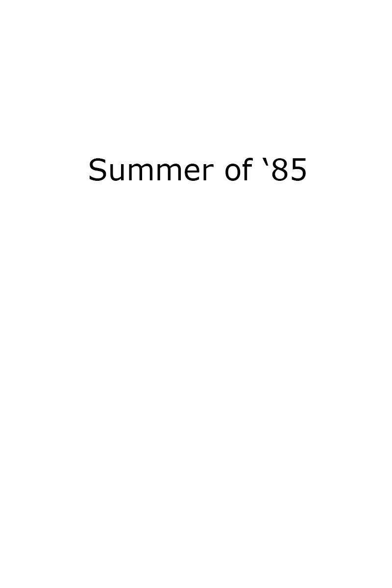 Summer Of '85 Title Page